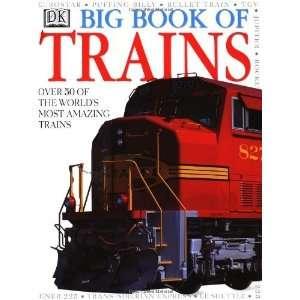 Big Book Of Trains [Hardcover] DK Publishing Books