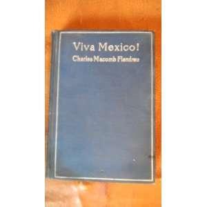 Viva Mexico Charles Macomb Flandrau Books