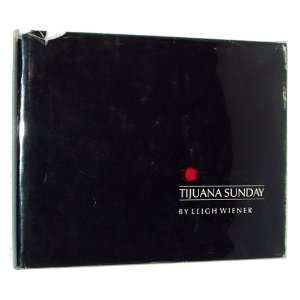 Tijuana Sunday (9780961914615) Leigh Wiener Books
