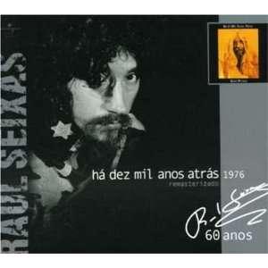 Ha 10 Mil Anos Raul Seixas Music