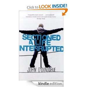 Sectioned: A Life Interrupted: John ODonoghue:  Kindle