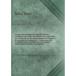 obra del doctor Don Juan Sala, que se enseña en las universidades
