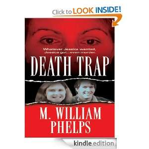 Death Trap M. William Phelps  Kindle Store