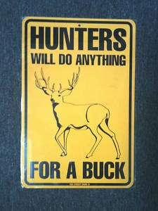 metal Hunting sign   funny Hunter deer buck redneck