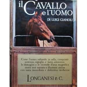 , il trotto, il polo, la caccia, le razze Di Luigi Gianoli Books
