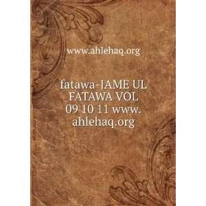 JAME UL FATAWA VOL 09 10 11 www.ahlehaq.org www.ahlehaq.org Books