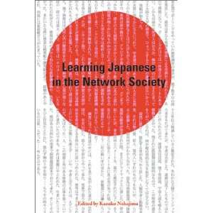 Learning Japanese in the Network Society (9781552380703