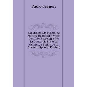 Fatiga De La Oracion. (Spanish Edition): Paolo Segneri: Books