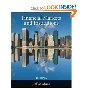 Financial Markets and Institutions (Book Only): Jeff Madura