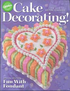 2005 CAKE DECORATING YEARBOOK BY WILTON   BRAND NEW