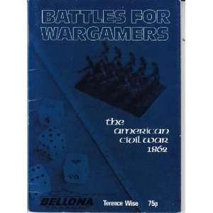 Battles for War Gamers American Civil War, 1862 (Bellona