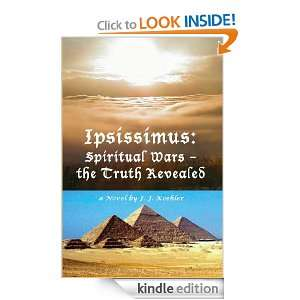 Ipsissimus Spiritual Wars   the Truth Revealed J. J. Koehler, V L