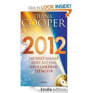 2012: Die Welt nimmt Kurs auf das neue Goldene Zeitalter (German