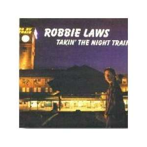Takin the Night Train Robbie Laws Music