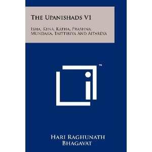 The Upanishads V1 Isha, Kena, Katha, Prashna, Mundaka