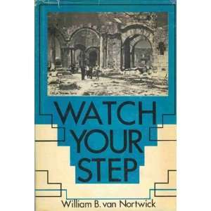your step (9780806222417): William Buchwalter Van Nortwick: Books
