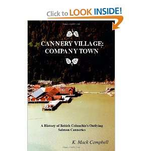Cannery Village Company Town (9781412009652) K. Mack Campbell Books