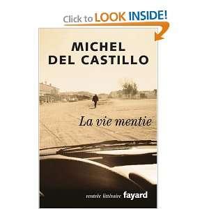 La vie mentie (9782213631059): Michel del Castillo: Books