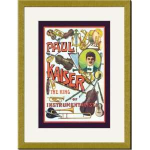 Framed/Matted Print 17x23, Paul Kaiser   The King of Instrumentalists