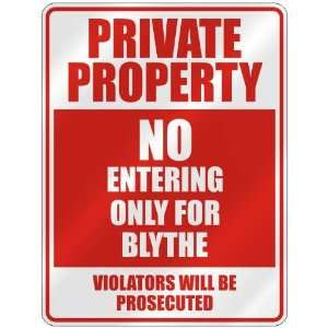 PRIVATE PROPERTY NO ENTERING ONLY FOR BLYTHE  PARKING