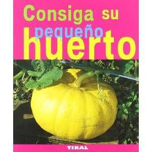 Consiga su pequeno huerto (Jardineria y plantas