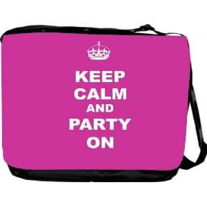 Keep Calm and Party On   Pink Rose Color Messenger Bag