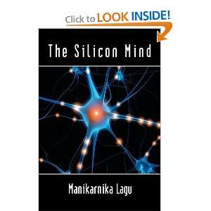 The Silicon Mind (9781434336828) Manikarnika Lagu Books