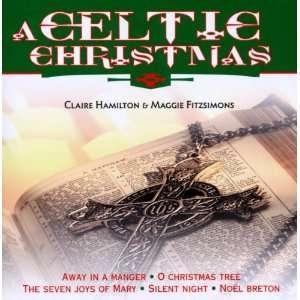 Celtic Christmas Claire Hamilton, Maggie Fitzsimon Music