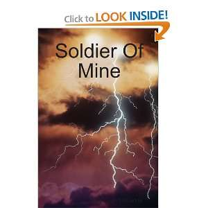 Soldier of Mine (9781435740853): Amy Leigh McCorkle: Books