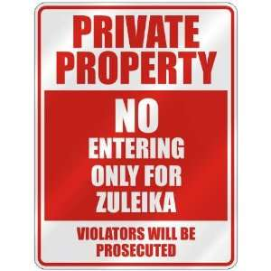 PRIVATE PROPERTY NO ENTERING ONLY FOR ZULEIKA  PARKING