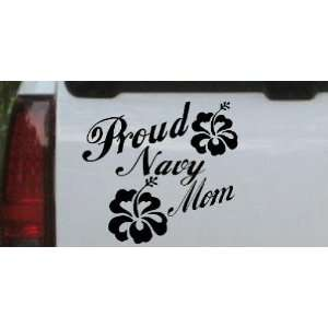 Proud Navy Mom Hibiscus Flowers Military Car Window Wall Laptop Decal