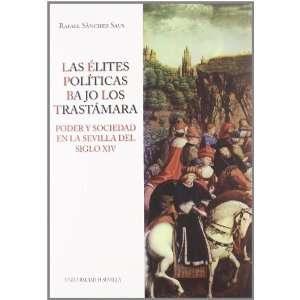 BAJO LOS TRASTÁMARA. Poder y sociedad en la Sevilla del siglo XIV