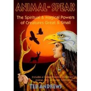 Animal Speak: The Spiritual and Magical Powers of Creatures