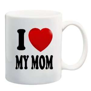 LOVE MY MOM Ceramic Mug Coffee Cup ~ Heart Mother