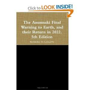 The Anunnaki Final Warning to Earth, and their Return in