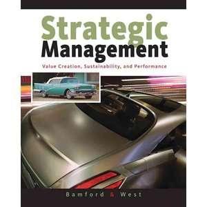 Strategic Management Value Creation, Sustainability, and