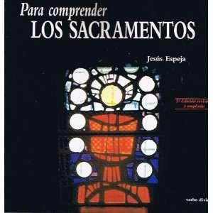 Para comprender Los Sacramentos   5th Edicion revisada y