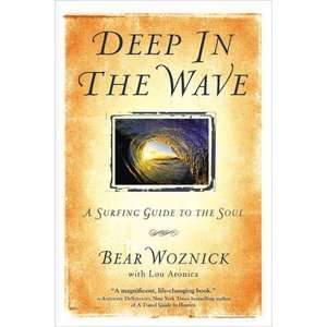 Deep in the Wave: A Surfing Guide to the Soul, Woznick