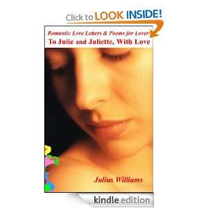 Romantic Love Letters and Poems for Lovers To Julie and Juliette