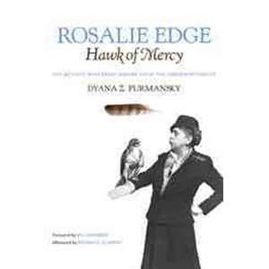 Rosalie Edge, Hawk of Mercy: The Activist Who Saved Nature from the