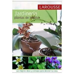 Jardineria/ Gardening: Plantas Del Interior/ Interior