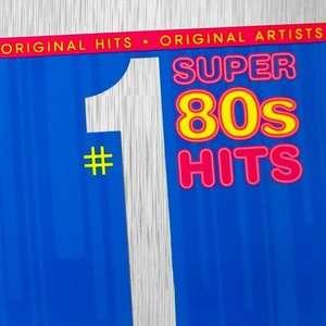 #1 Super 80s Hits, Various Artists   Pop Rock Pop