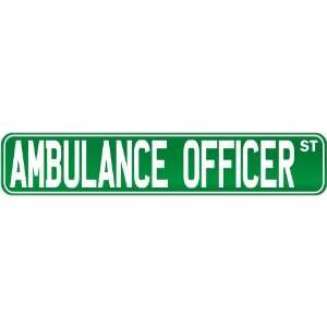 New  Ambulance Officer Street Sign Signs  Street Sign Occupations
