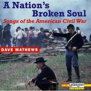 A Nations Broken Soul Songs Of The American Civil War
