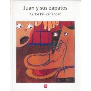 Juan y sus zapatos (Spanish Edition) (9789681670214) Pellicer López