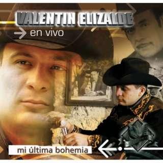 Mi Ultima Bohemia [en Vivo] Valentin Elizalde