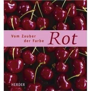 Vom Zauber der Farbe Rot  Dörte Fuchs, Jutta Orth Bücher