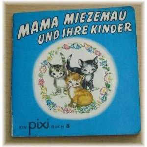 Pixi Buch. 8. Mama Miezemau und ihre Kinder: .de: Iny L.Wallace