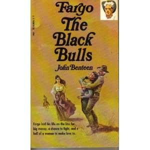 Fargo the Black Bulls: John Benteen: Books