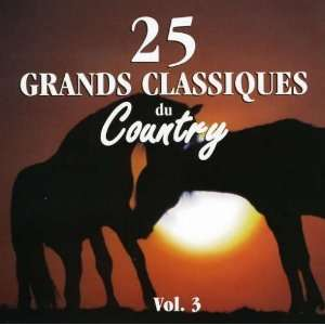 Classiques Du Country Vol.3: 25 Grands Classiques: Music